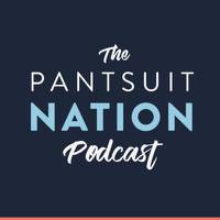 The Pantsuit Nation Podcast
